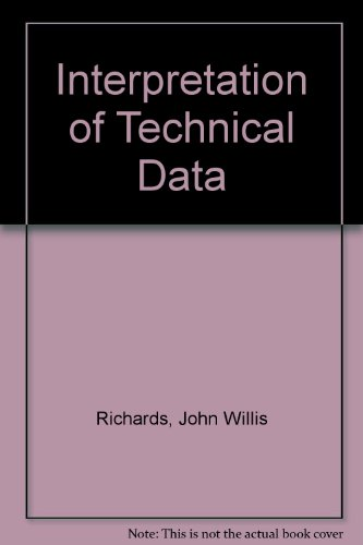 Interpretation of Technical Data: Richards, J. W.