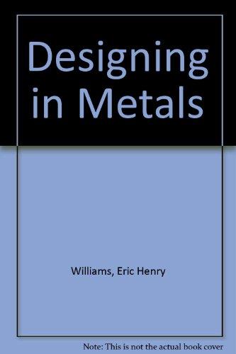 Designing in Metals: Williams, Eric Henry