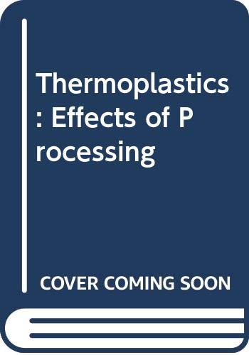 9780592054544: Thermoplastics: Effects of Processing (Engineering series)