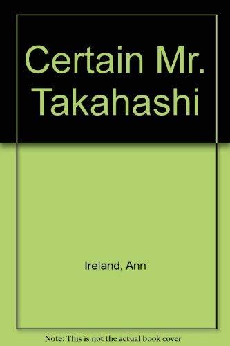 Certain Mr. Takahashi: Ann Ireland