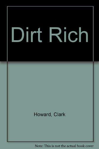 9780593011164: Dirt Rich