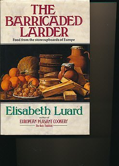 9780593012840: The Barricaded Larder: Food from the Store-cupboards of Europe