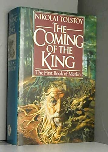 The Coming of the King: The First Book of Merlin: Nikolai Tolstoy