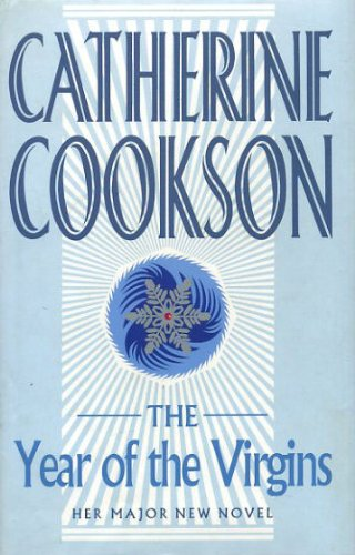 The Year of the Virgins: Catherine Cookson