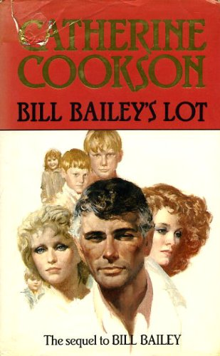 Bill Bailey's Lot: CATHERINE COOKSON