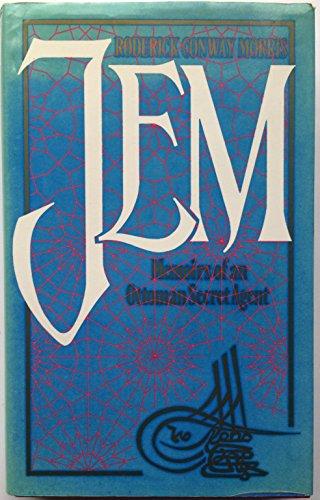 Jem: Memoirs of an Ottoman Secret Agent.: Roderick Conway Morris.