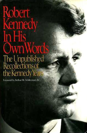 9780593016343: Robert Kennedy in His Own Words: The Unpublished Recollections of the Kennedy Years
