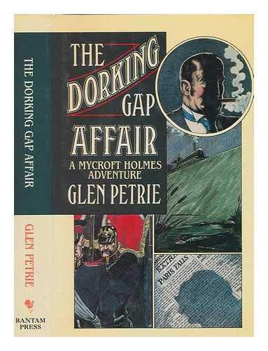 THE DORKING GAP AFFAIR; A Mycroft Holmes Adventure.: Petrie, Glen