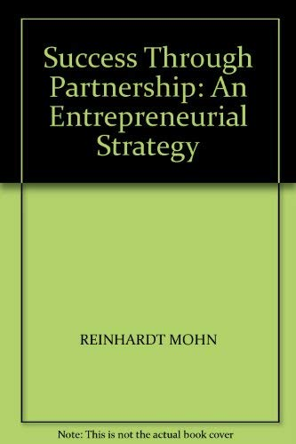 9780593017043: Success Through Partnership: An Entrepreneurial Strategy