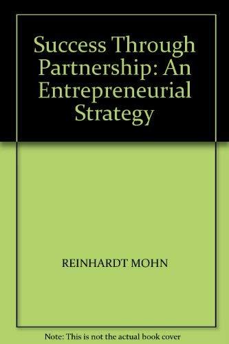 9780593017043: Success Through Partnership: An Entrepreneurial Strategy