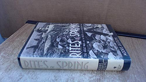 9780593018620: Rites of Spring: The Great War and the Birth of the Modern Age