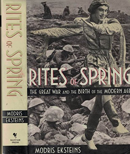 rites of spring eksteins thesis Modris eksteins presented a tour-de-force interpretation of the political, social  and cultural climate of the early twentieth century his sources were not merely  the.