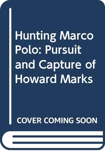 Hunting Marco Polo: Pursuit and Capture of: Eddy, Paul