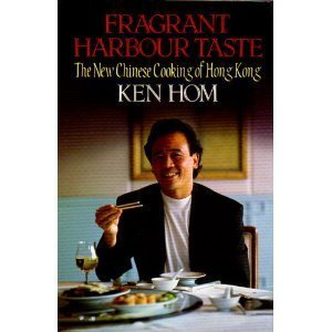 Fragrant Harbour taste: the new Chinese cooking of Hong Kong: HOM, Ken