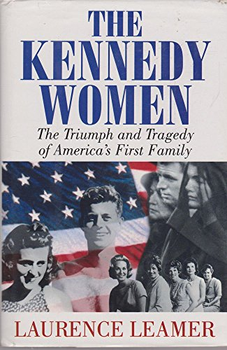 9780593020852: The Kennedy Women : The Triumph and Tragedy of America's First Family