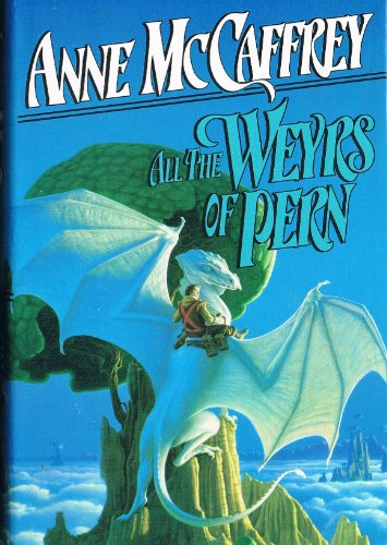 9780593022245: All the Weyrs of Pern
