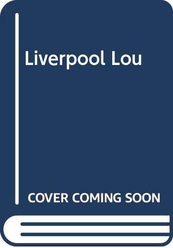 9780593022986: Liverpool Lou