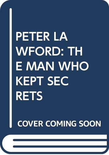 9780593024362: Peter Lawford: The Man Who Kept the Secrets