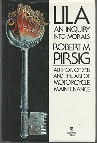 Lila. An Inquiry into Morals.: Pirsig, Robert M.