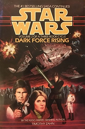 Star Wars - Dark Force Rising, Volume 2 Of A Three-book Cycle: Timothy Zahn