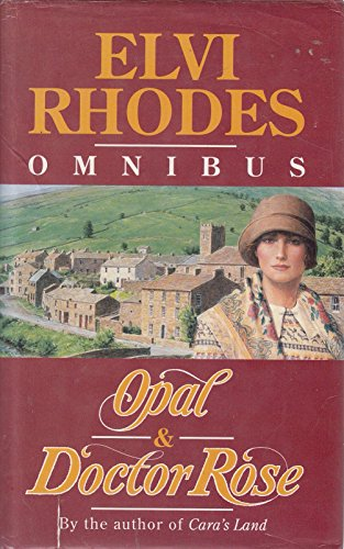 "Omnibus: ""Opal"" and ""Doctor Rose"": Elvi Rhodes"