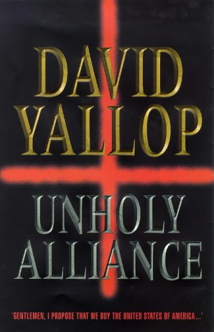 UNHOLY ALLIANCE (9780593028841) by David Yallop