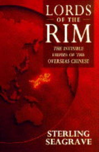 9780593029077: Lords of the Rim, the Invisible Empire of the Overseas Chinese
