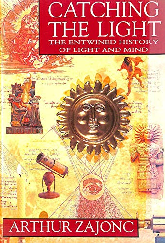 9780593029107: Catching the Light: The Entwined History of Light and Mind