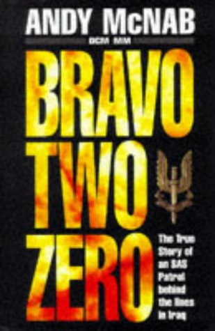 Bravo Two Zero (UNCOMMON HARDBACK FIRST EDITION SIGNED BY THE AUTHOR, ANDY McNAB)