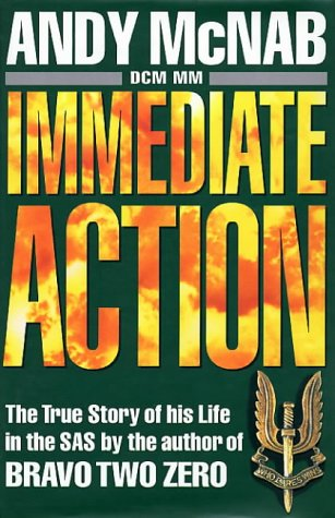 IMMEDIATE ACTION; A TRUE STORY OF HIS LIFE IN THE SAS: MCNAB, Andy.