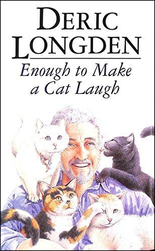 Enough to Make a Cat Laugh: Deric Longden