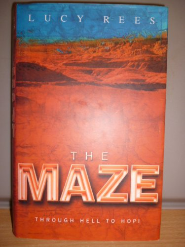 The maze: through Hell to Hopi (0593038584) by Lucy REES