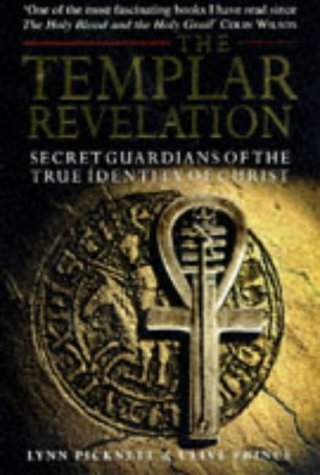 9780593038703: The Templar Revelation: Secret Guardians of the True Identity of Christ