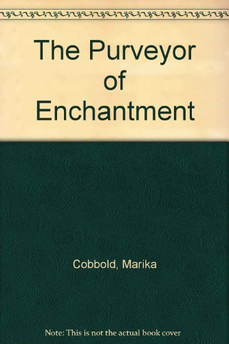 9780593040768: The Purveyor of Enchantment
