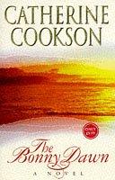 The Bonny Dawn: Cookson, Catherine