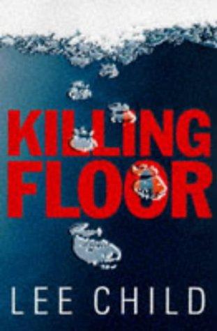 Killing Floor: Lee Child