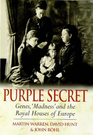 9780593041482: Purple Secret: Genes, Madness and the Royal Houses of Europe