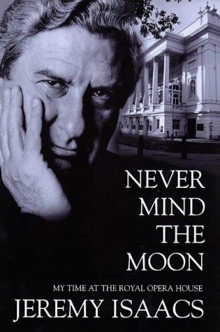 Never Mind the Moon: Isaacs, Jeremy