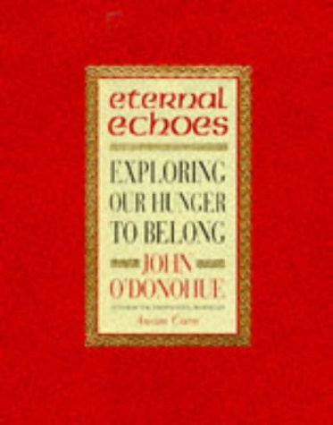 9780593044940: Eternal Echoes: Exploring Our Hunger To Belong