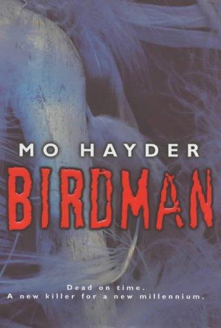 Birdman ***SIGNED***: Mo Hayder