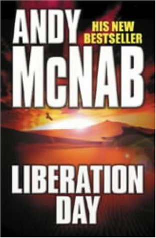 LIBERATION DAY A Nick Stone Thriller (SIGNED COPY): McNAB, Andy