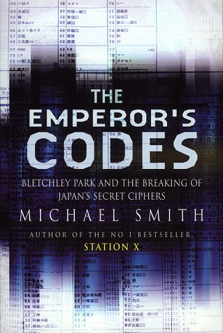 9780593046425: THE EMPORER'S CODES: Bletchley Park and the Breaking of Japan's Secret Ciphers