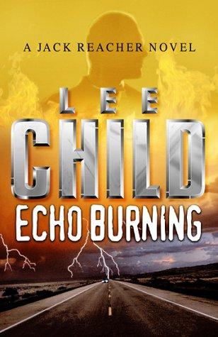 9780593046593: Echo Burning (A Jack Reacher Novel)