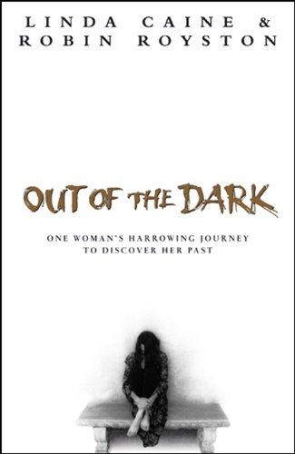 9780593047347: Out of the Dark: One Woman's Harrowing Journey to Discover Her Past