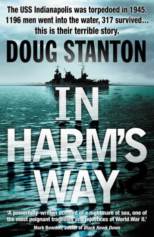 9780593047408: In harm's way: the sinking of the USS Indianapolis and the extraordinary story of its survivors