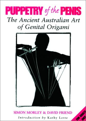 9780593047903: Puppetry of the Penis: the ancient Australian Art of Genital Origami