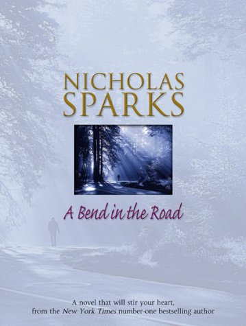 A Bend in the Road: Sparks, Nicholas