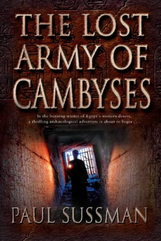 The Lost Army of Cambyses: Sussman, Paul