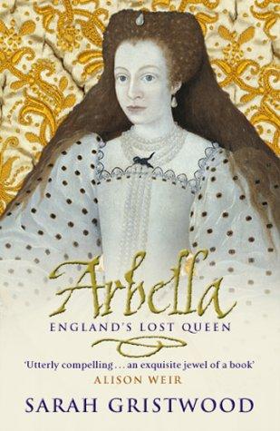 9780593048887: ARBELLA: ENGLAND'S LOST QUEEN
