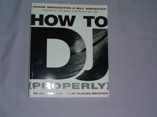 9780593049662: How to DJ: The Art and Science of Playing Records